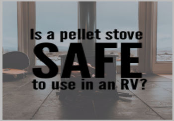 is a pellet stove safe to use in an RV