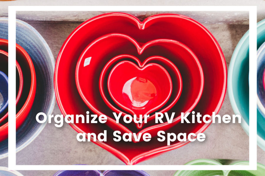 Best Ways to Organize Your RV Kitchen and Save Space