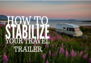 How to stabalize your travel trailer RV