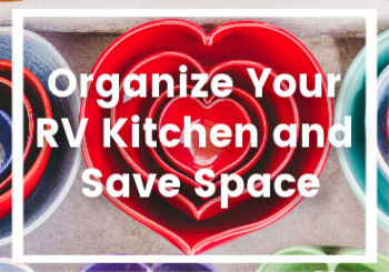 Organize Your RV Kitchen and Save Space